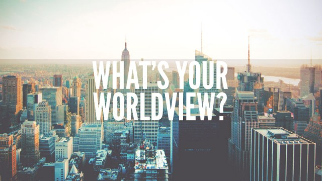 #WhatsYourWorldview