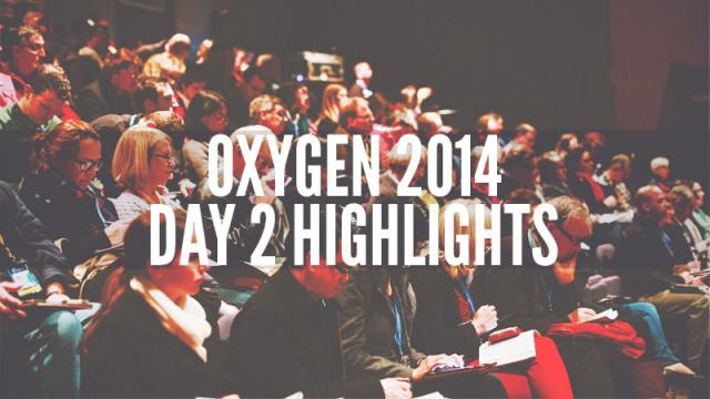 oxygen-2014-day-2