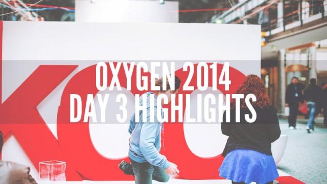 oxygen-2014-day-3