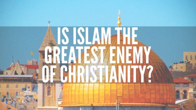 is-islam-the-greatest-enemy