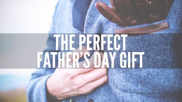 perfect-fathers-day-gift